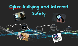 Cyberbullying and Internet Safety