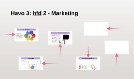 Havo 3: hfd 2 - Marketing