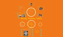 Copy of Making Thinking Visible
