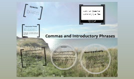 Commas and Introductory Phrases