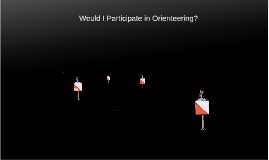 Would I Participate in Orienteering?