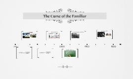 The Curse of the Familiar