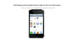 Final version: Marketing et communication des jeux vidéo sur iOS : les clefs du succès