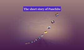 The short story of Panchito