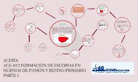 ACERÍA ACE–012 FORMACIÓN DE ESCORIAS EN HORNOS DE FUSIÓN Y REFINO PRIMARIO PARTE 1