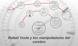 Rafael Yuste y los manipuladores del cerebro