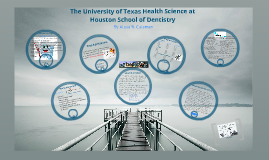 The University of Texas Health Science Center at Houston School of Dentistry