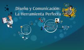 Diseño y Comunicación: La Herramienta Perfecta