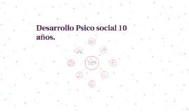 Desarrollo Psico social 10 años.