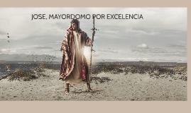 JOSE, MAYORDOMO POR EXCELENCIA