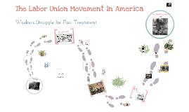 The Labor Union Movement in America
