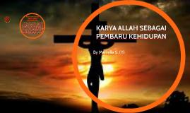 Copy of KARYA ALLAH SEBAGAI PEMBARU KEHIDUPAN