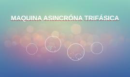MAQUINA ASINCRÓNA TRIFÁSICA