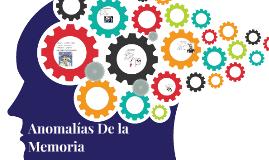 Copy of Anomalias De la Memoria
