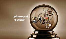 """género y el """"outlaw"""""""