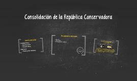 Consolidación de la República Conservadora