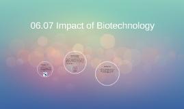 06.07 Impact of Biotechnology