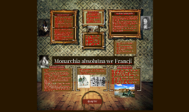 Copy of Copy of Monarchia absolutna we Francji