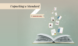 Copy of Unpacking A Standard