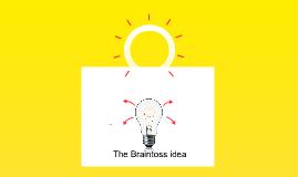 Why Braintoss