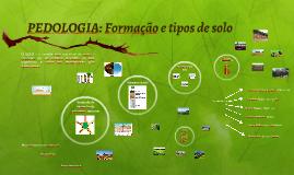 PEDOLOGIA: Formação e tipos de solo