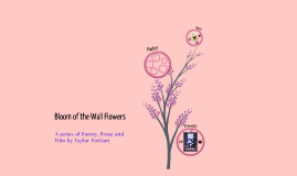 Wall Flower's Bloom