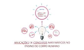 APLICAÇÕES DE CONCEITOS MATEMÁTICOS NO ENSINO DO CORPO HUMAN