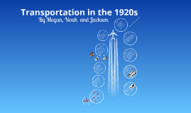 Copy of Transportation in the 1920s