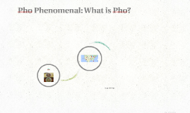 Pho Phenomenal: What is Pho?