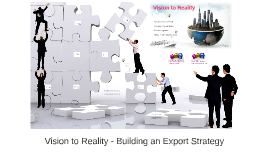 Vision to Reality - Building an Export Strategy