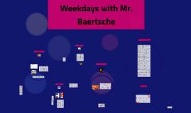 Weekdays with Baertsche