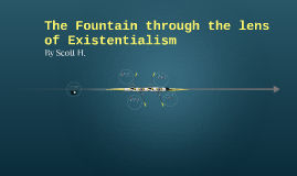 The Fountain through the lens of Existentialism