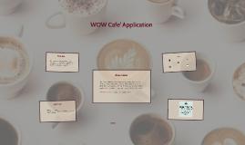 WOW Cafe' App