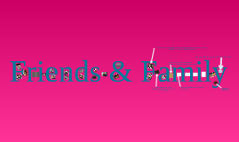 Copy of Family & Friends