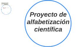 Proyecto de alfabetización cientifica