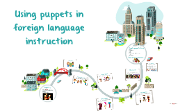 Using puppets in foreign language instruction