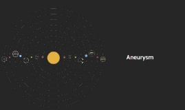 Copy of Aneurysm