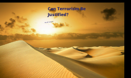 Can terrorism ever be justified?