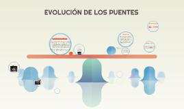 EVOLUION DE LOS PUENTES