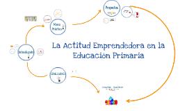 Actitud Emprendedora en la Educación Primaria