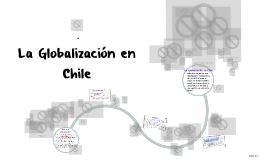 Copy of La Globalización en Chile