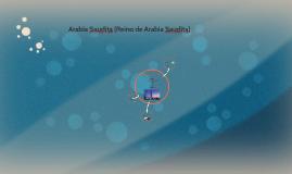 Copy of Copy of Arabia Saudita (Reino de Arabia Saudita)