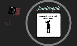 Jamiroquia