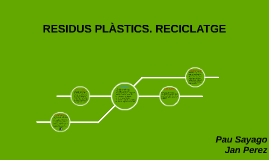 RESIDUS PLÁSTICS. RECICLATGE