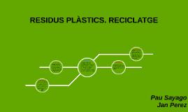RESIDUS PLÁSTICS. RECICLATGE