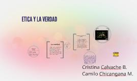 Copy of ETICA Y LA VERDAD