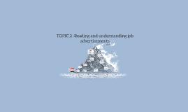 TOPIC 2 -Reading and understanding job advertisements