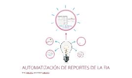 UTOMATIZACION DE REPORTES DE LA FIA