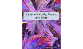 Lesson 4 Acids, Bases, and Salts