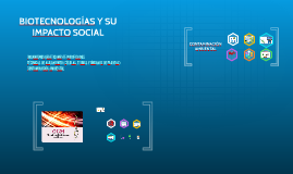 Biotecnologías  y su impacto social